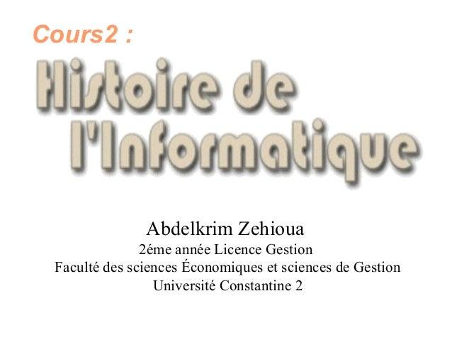Abdelkrim Zehioua 2éme année Licence Gestion Faculté des sciences Économiques et sciences de Gestion Université Constantin...