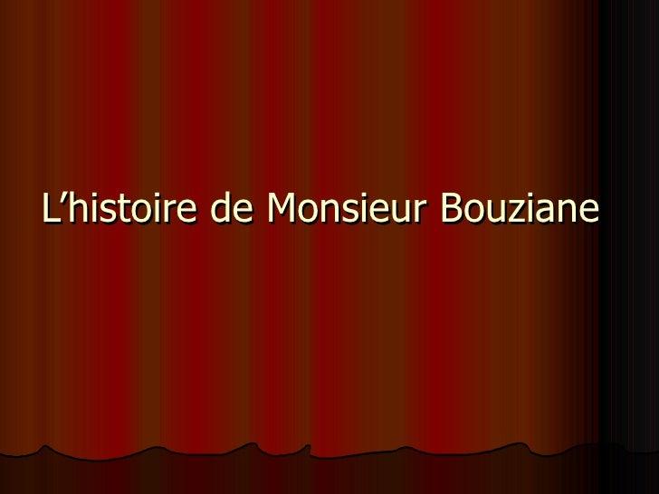 L'histoire de Monsieur Bouziane