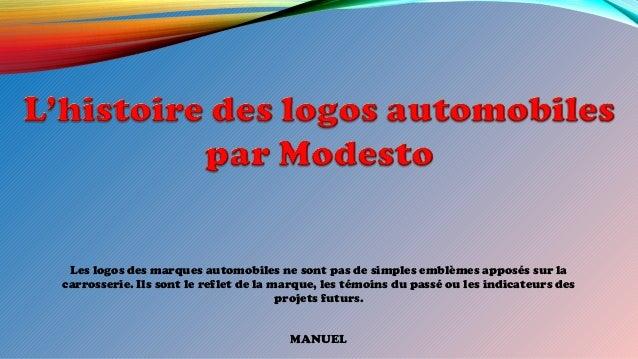 Les logos des marques automobiles ne sont pas de simples emblèmes apposés sur la carrosserie. Ils sont le reflet de la mar...