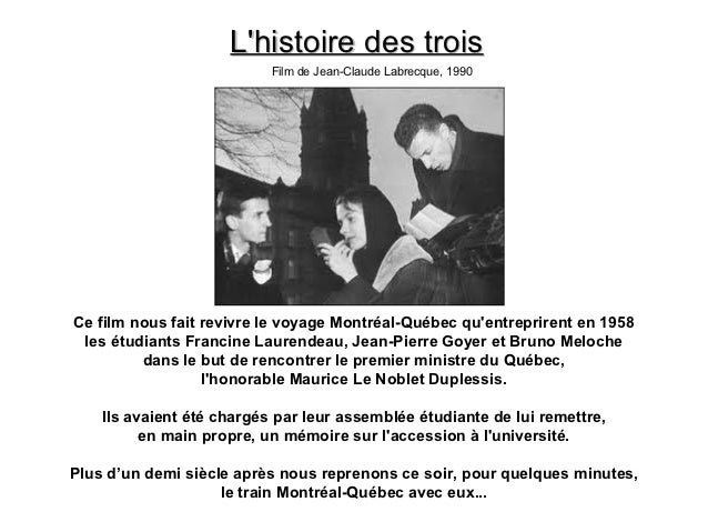 Lhistoire des trois                           Film de Jean-Claude Labrecque, 1990Ce film nous fait revivre le voyage Montr...