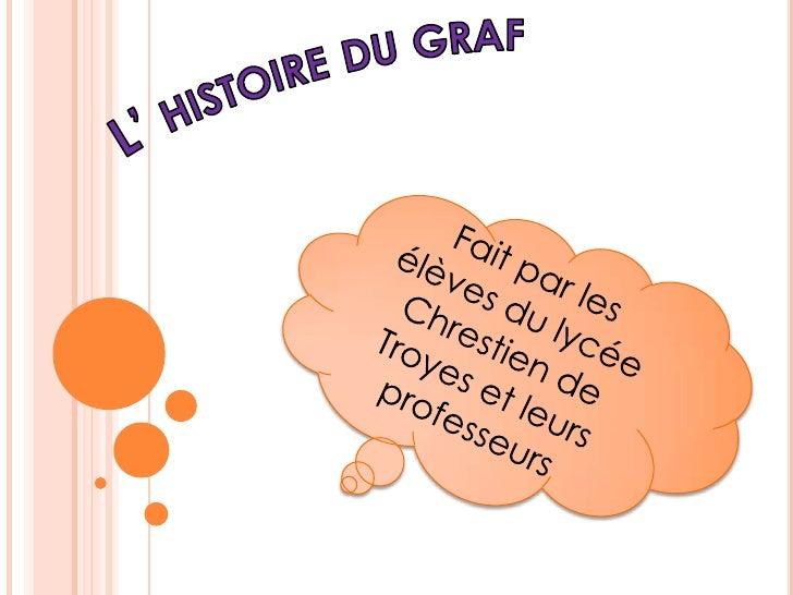 L' histoire du graf Fait par les élèves du lycée Chrestien de Troyes et leurs professeurs
