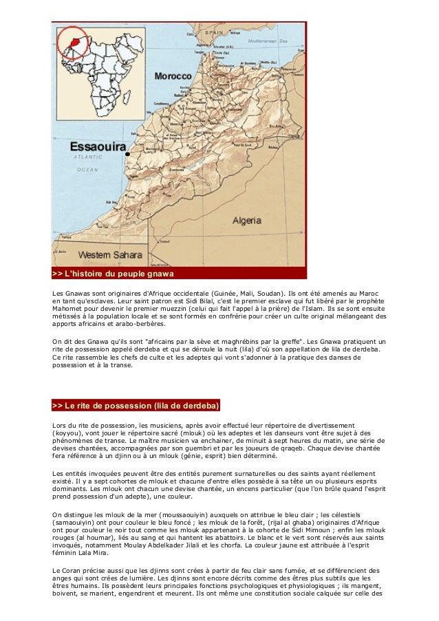 >> L'histoire du peuple gnawa Les Gnawas sont originaires d'Afrique occidentale (Guinée, Mali, Soudan). Ils ont été amenés...