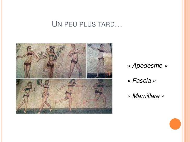 UN PEU PLUS TARD…                    « Apodesme »                    « Fascia »                    « Mamillare »