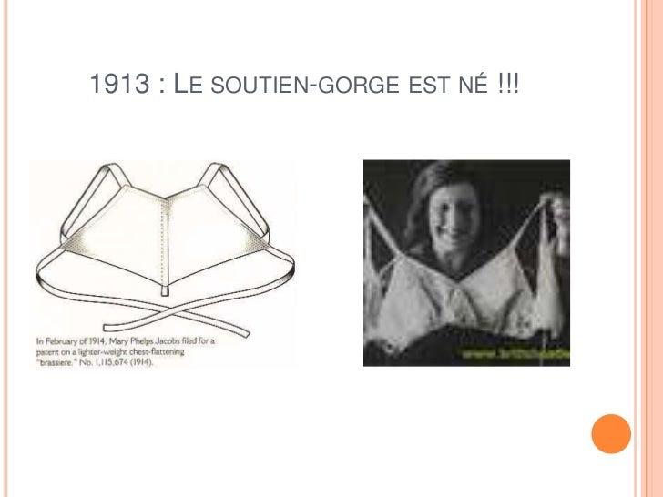 1913 : LE SOUTIEN-GORGE EST NÉ !!!