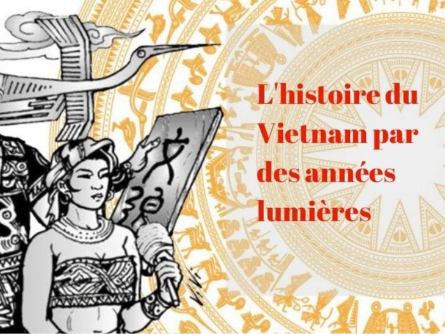 L'histoire du Vietnam par des années lumières