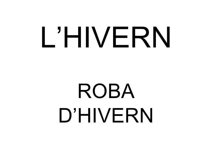 L'HIVERN ROBA D'HIVERN