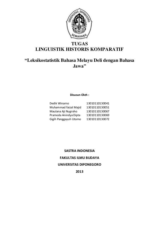 "TUGAS LINGUISTIK HISTORIS KOMPARATIF ""Leksikostatistik Bahasa Melayu Deli dengan Bahasa Jawa"" Disusun Oleh : Dedik Winarno..."