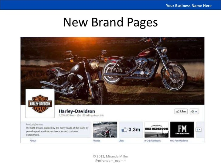 Your Business Name HereNew Brand Pages    © 2012, Miranda Miller     @mirandam_ecomm