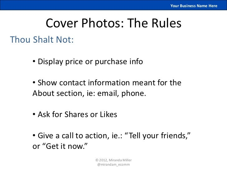Your Business Name Here         Cover Photos: The RulesThou Shalt Not:     • Display price or purchase info     • Show con...
