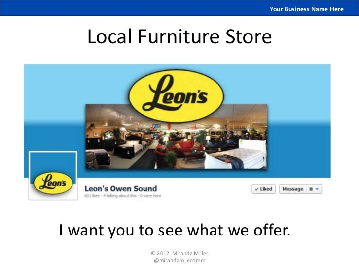 Your Business Name Here   Local Furniture StoreI want you to see what we offer.            © 2012, Miranda Miller         ...