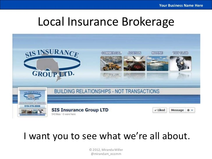 Your Business Name Here   Local Insurance BrokerageI want you to see what we're all about.               © 2012, Miranda M...