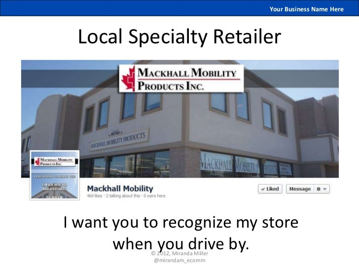 Your Business Name Here Local Specialty RetailerI want you to recognize my store       when you drive by.           © 2012...