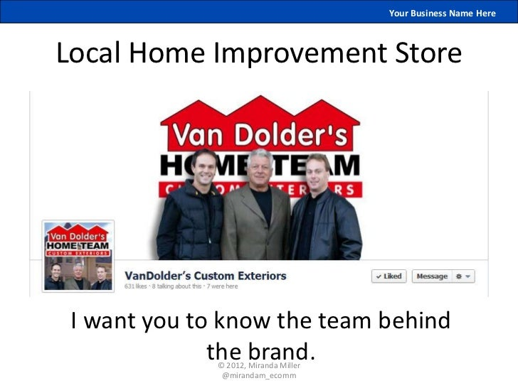 Your Business Name HereLocal Home Improvement Store I want you to know the team behind              the brand.            ...