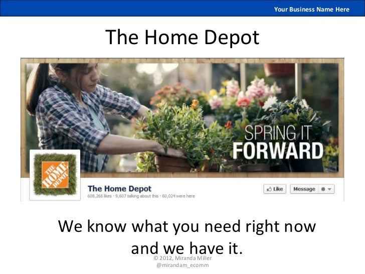 Your Business Name Here     The Home DepotWe know what you need right now        and we have it.           © 2012, Miranda...