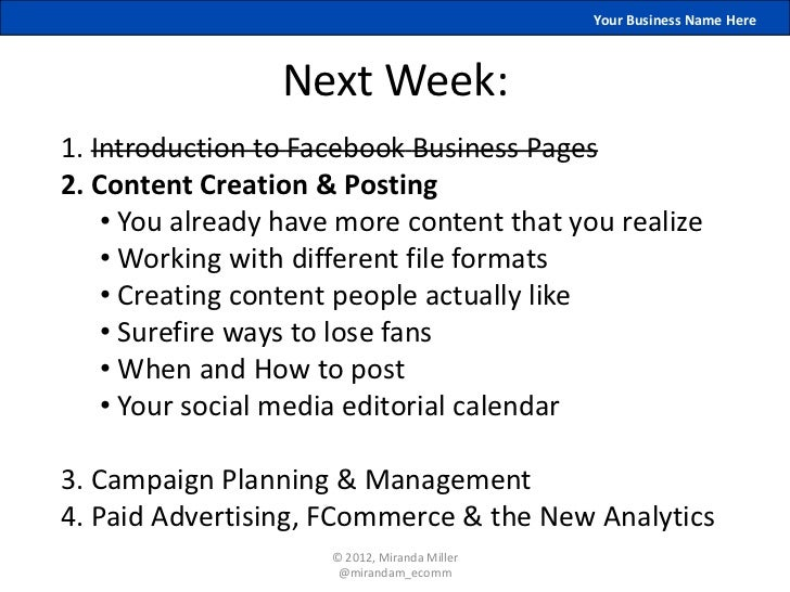 Your Business Name Here                 Next Week:1. Introduction to Facebook Business Pages2. Content Creation & Posting ...