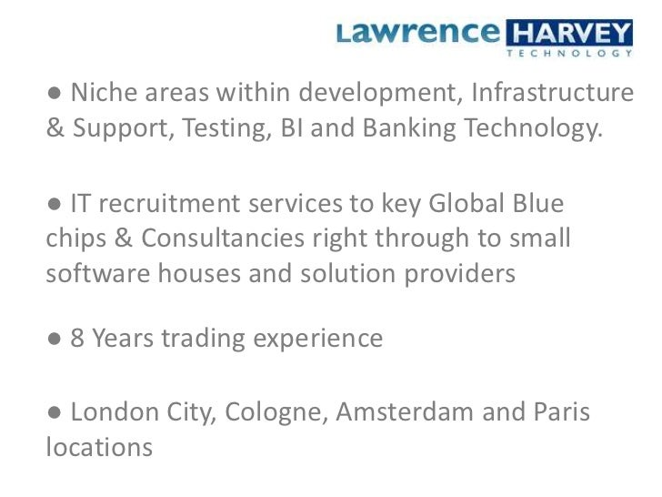 ● Niche areas within development, Infrastructure & Support, Testing, BI and Banking Technology.<br />● IT recruitment serv...