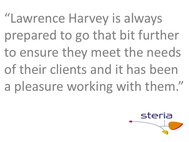 """""""Lawrence Harvey is always prepared to go that bit further to ensure they meet the needs of their clients and it has been ..."""
