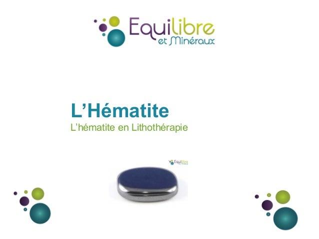 L'Hématite L'hématite en Lithothérapie