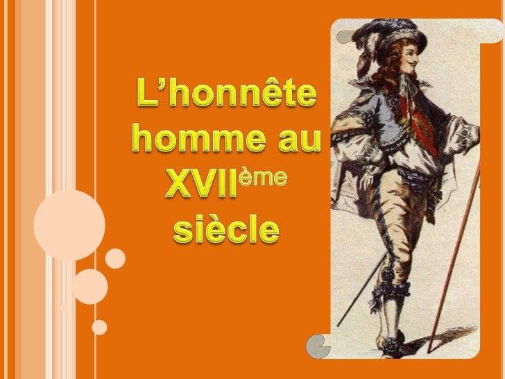 L'honnête homme au XVIIèmesiècle<br />