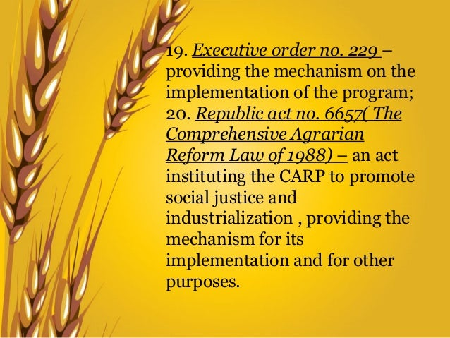 comprehensive agrarian reform law of 1988 Agrarian reform is a social or political movement to bring about land reforms and to improve the economic status of the farmer it is a package of service which includes land reform and other services designed to provide a way of life which will elevate the status of the farmer and release him from the bondage of the soil.
