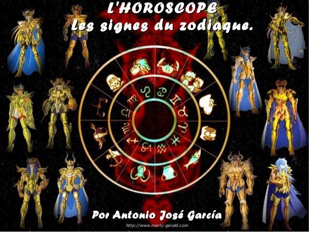 L'HOROSCOPE Les signes du zodiaque.  Por Antonio José García