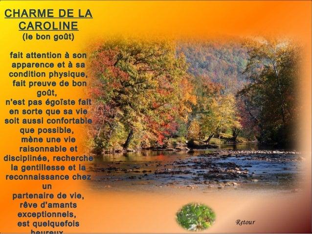 CHARME DE LA  CAROLINE    (le bon goût)  fait attentionà son   apparence età sa condition physique,   fait preuve de bon...