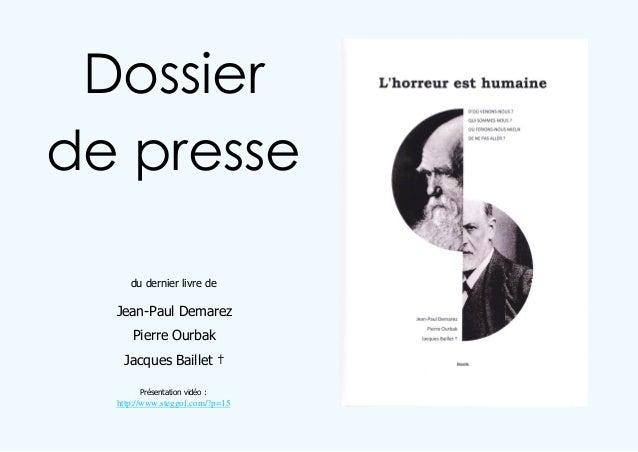Dossier de presse du dernier livre de  Jean-Paul Demarez Pierre Ourbak Jacques Baillet † Présentation vidéo :  http://www....