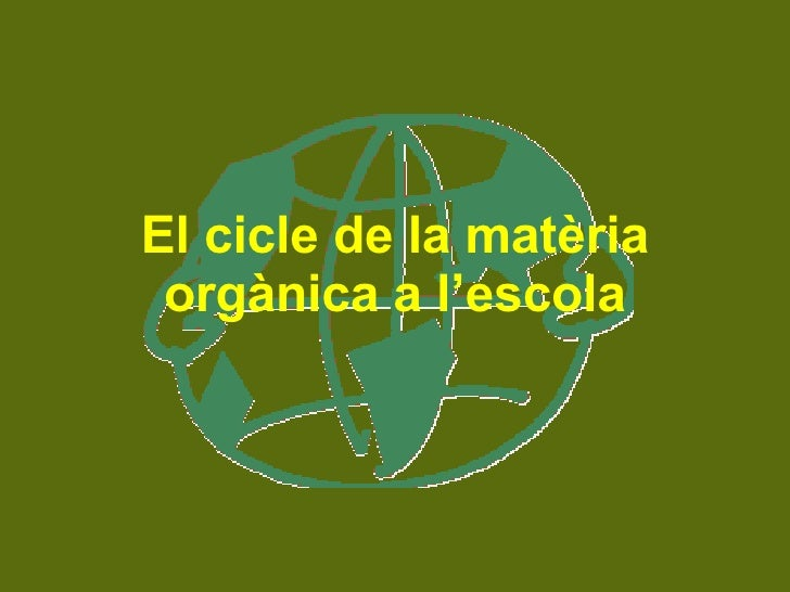 El cicle de la matèria orgànica a l'escola