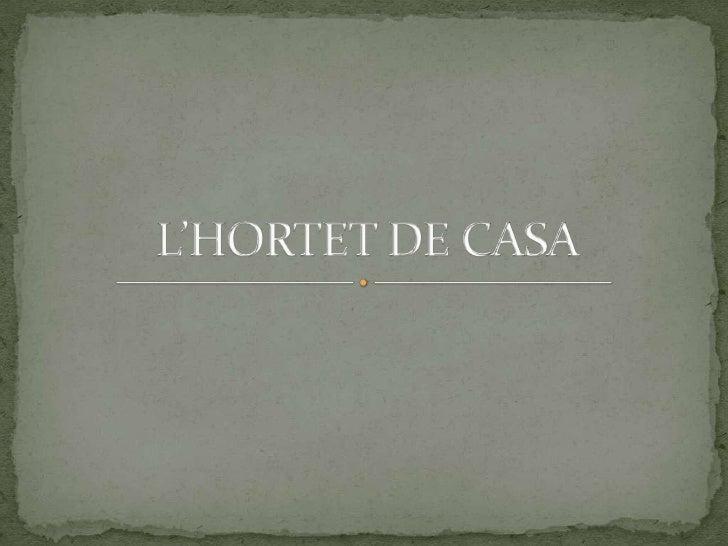 L'HORTET DE CASA<br />