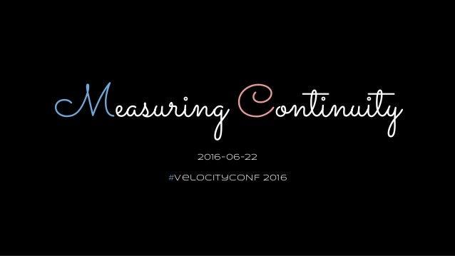 Measuring Continuity Slide 2