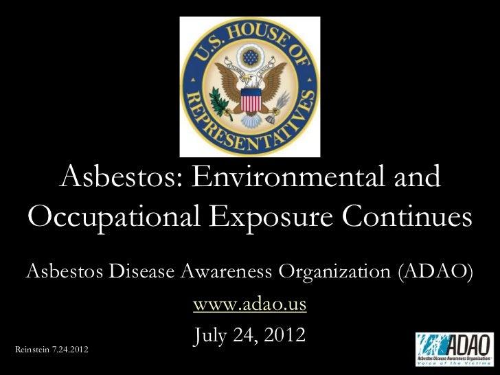 Asbestos: Environmental and   Occupational Exposure Continues  Asbestos Disease Awareness Organization (ADAO)             ...