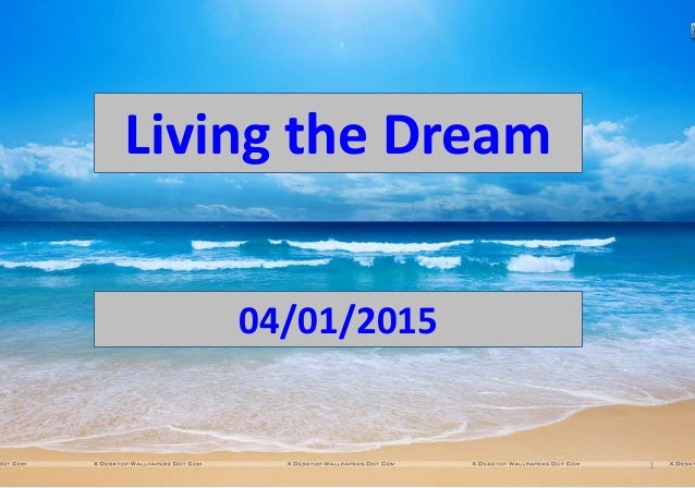 1 Living the Dream 04/01/2015