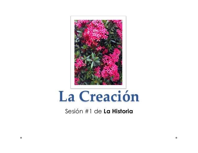 La Creación  Sesión #1 de La Historia