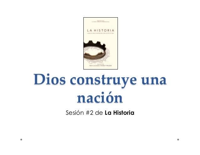 Dios construye una  nación  Sesión #2 de La Historia