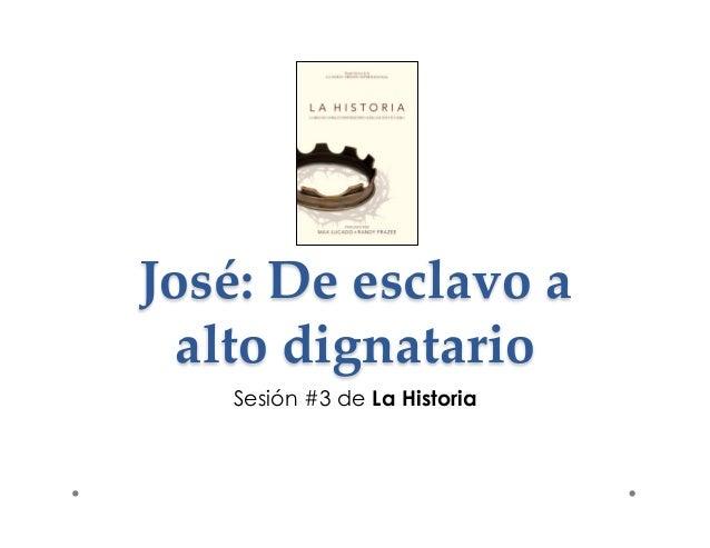 José: De esclavo a  alto dignatario  Sesión #3 de La Historia