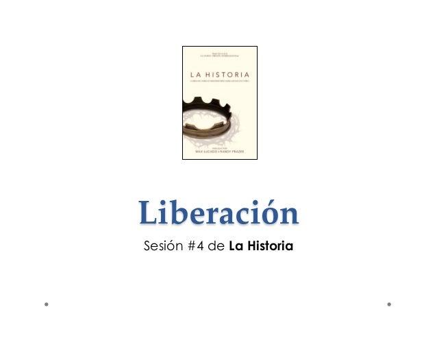 Liberación  Sesión #4 de La Historia