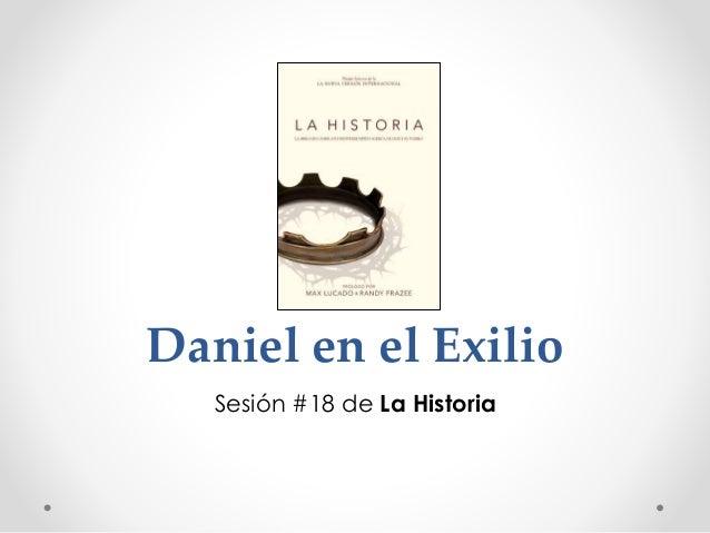 Daniel en el Exilio Sesión #18 de La Historia