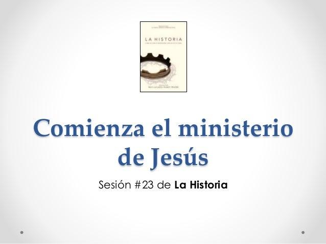Comienza el ministerio de Jesús Sesión #23 de La Historia