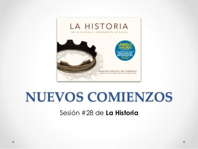 NUEVOS COMIENZOS Sesión #28 de La Historia