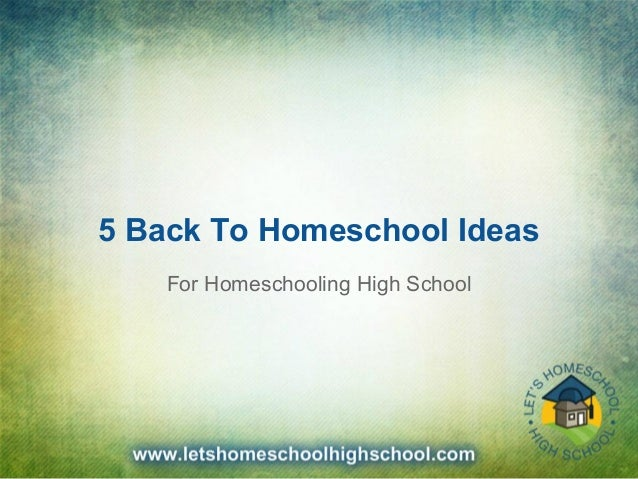 5 Back To Homeschool Ideas For Homeschooling High School