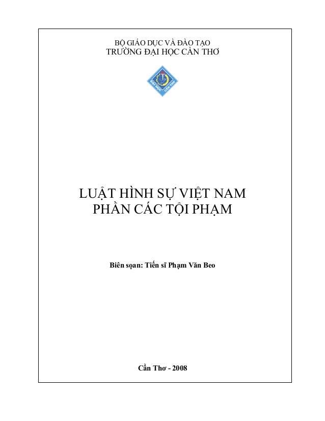 BỘ GIÁO DỤC VÀ ĐÀO TẠO   TRƯỜNG ĐẠI HỌC CẦN THƠLUẬT HÌNH SỰ VIỆT NAM  PHẦN CÁC TỘI PHẠM   Biên sọan: Tiến sĩ Phạm Văn Beo ...