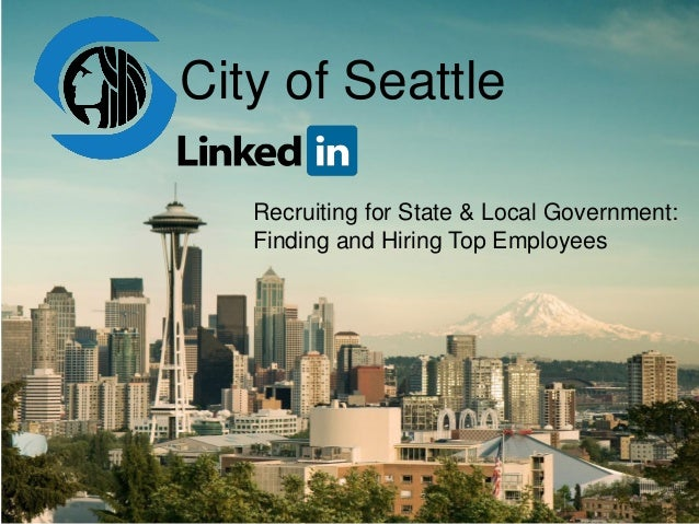 City of Seattle Recruiting for State & Local Government: Finding and Hiring Top Employees