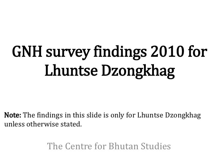 GNH survey findings 2010 for      Lhuntse DzongkhagNote: The findings in this slide is only for Lhuntse Dzongkhagunless ot...