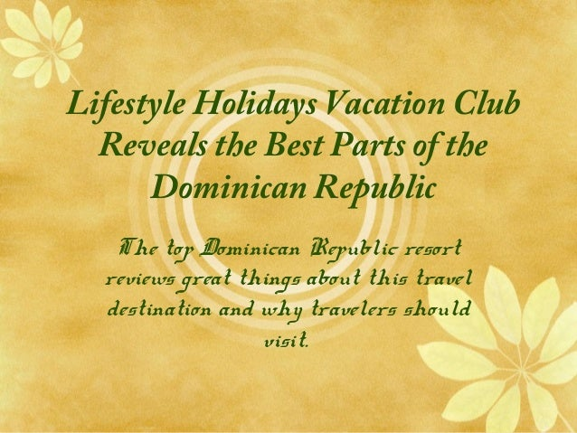 Lhvc Lifestyle Holidays Vacation Club Reveals the Best Parts of the Dominican Republic2