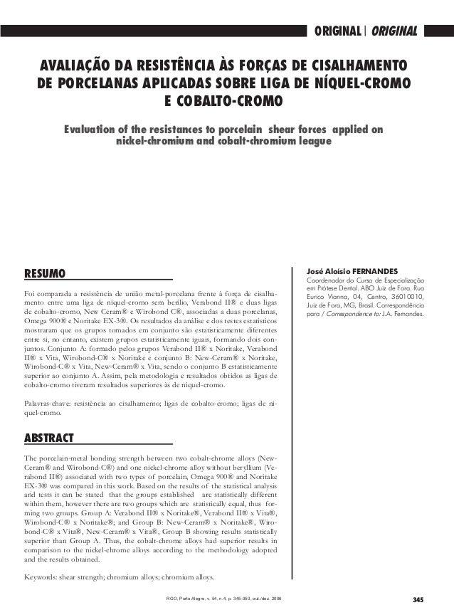 345 ORIGINAL / ORIGINAL AVALIAÇÃO DA RESISTÊNCIA ÀS FORÇAS DE CISALHAMENTO DE PORCELANAS APLICADAS SOBRE LIGA DE NÍQUEL-CR...