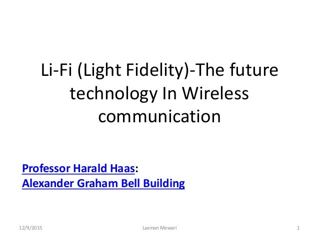 Li-Fi the Future Technology in Wireless Communication
