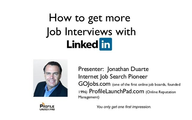 Presenter: Jonathan DuarteInternet Job Search PioneerGOJobs.com (one of the first online job boards, founded1996) ProfileL...
