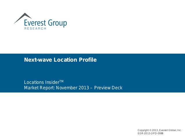 Locations InsiderTM Market Report: November 2013 – Preview Deck Next-wave Location Profile Copyright © 2013, Everest Globa...