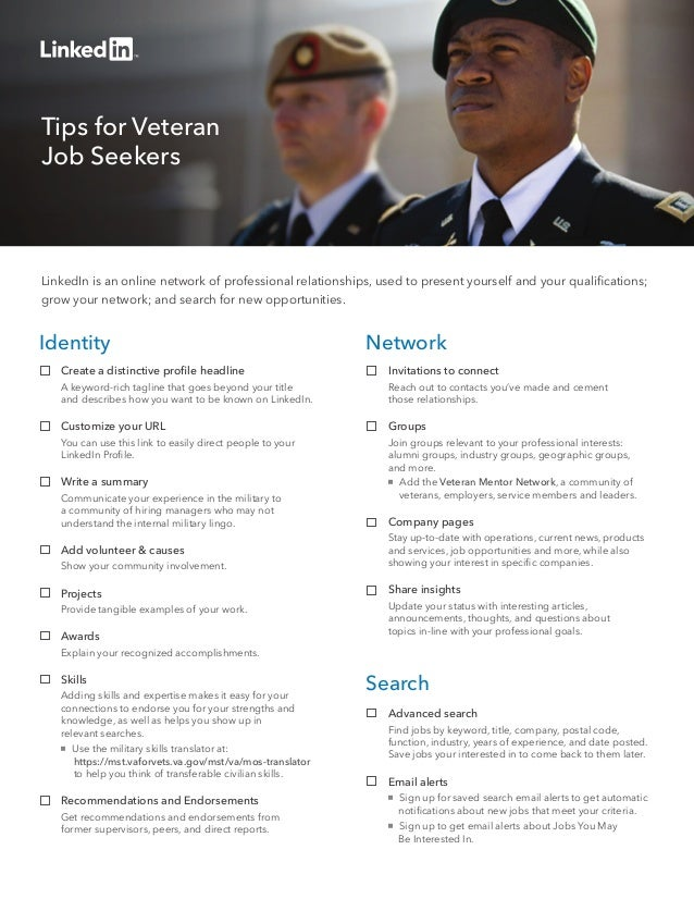 Tips for Veteran  Job Seekers  LinkedIn is an online network of professional relationships, used to present yourself and y...