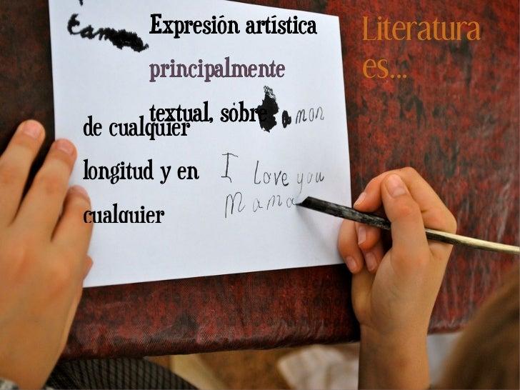 Imagen de rumolay http://www.flickr.com/photos/92997382@N00/5948023903/ Literatura es... Expresión artística principalment...
